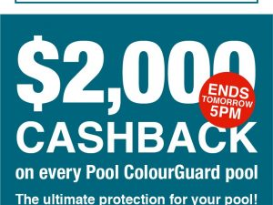 $2,000 CASHBACK On Every Pool ColourGuard Pool